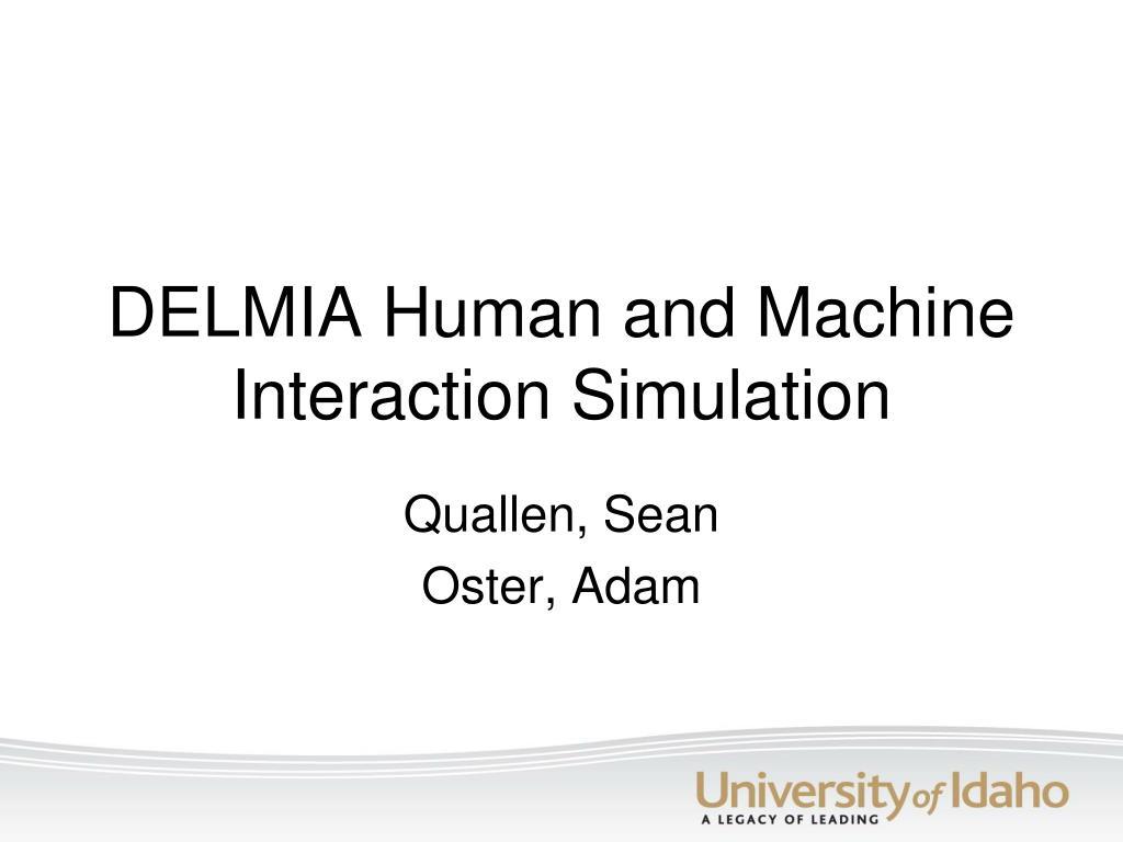 delmia human and machine interaction simulation l.
