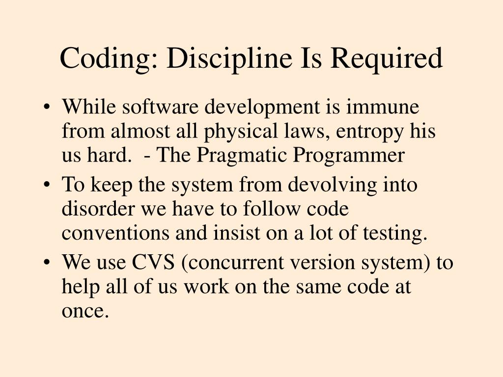Coding: Discipline Is Required