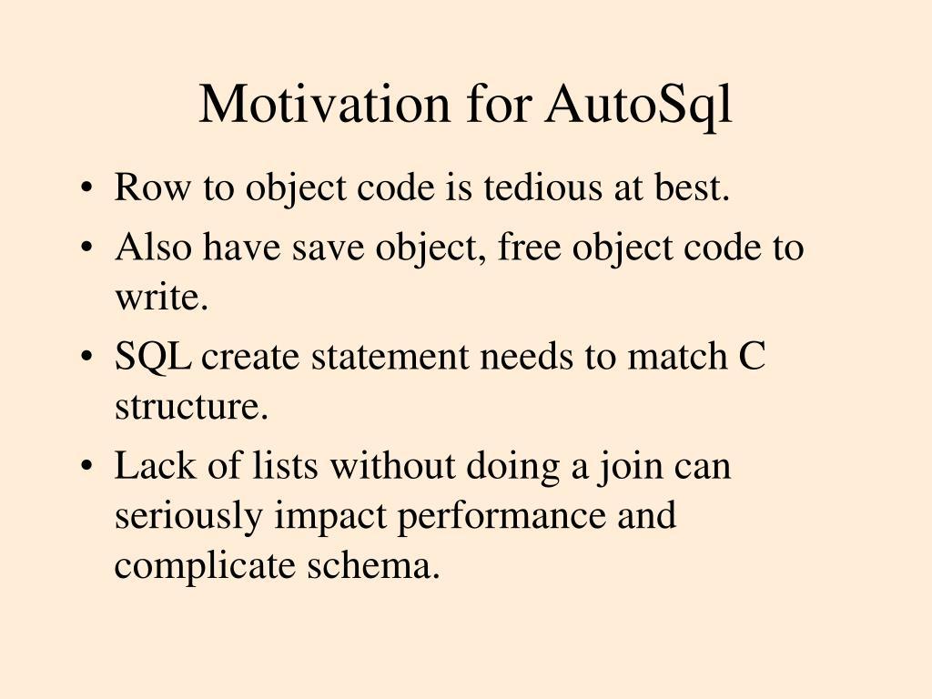 Motivation for AutoSql