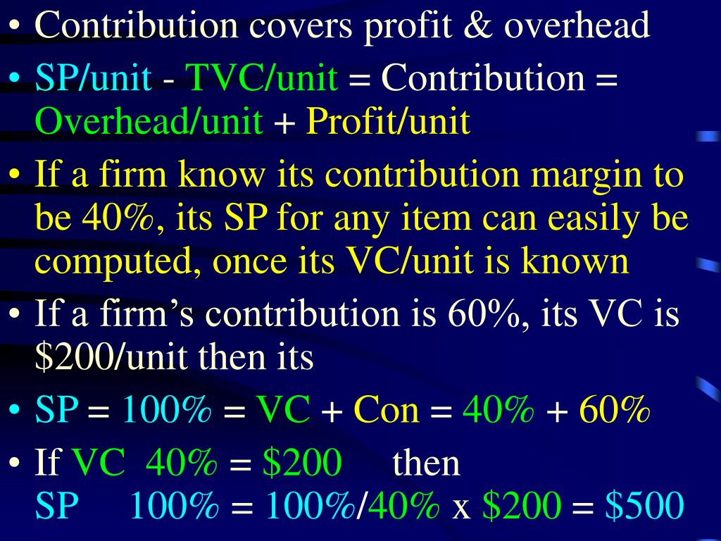 Contribution covers profit & overhead