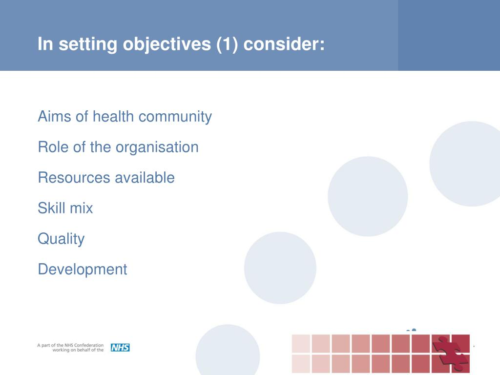 In setting objectives (1) consider: