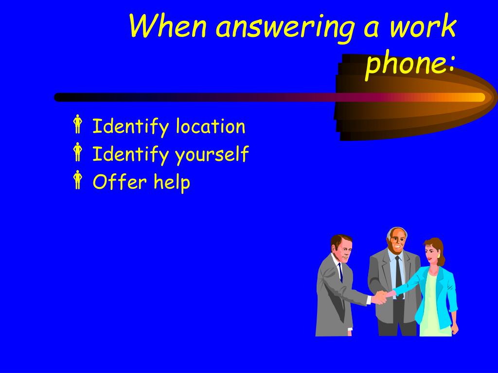 When answering a work phone: