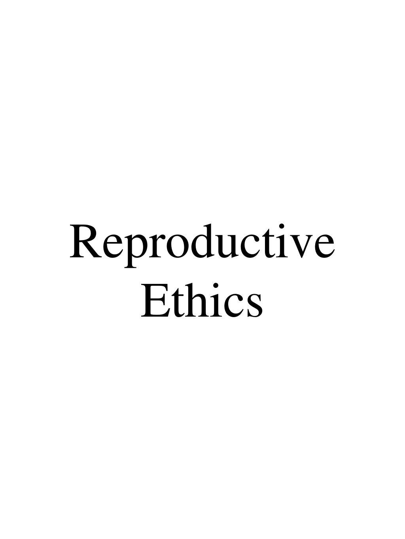 reproductive ethics l.