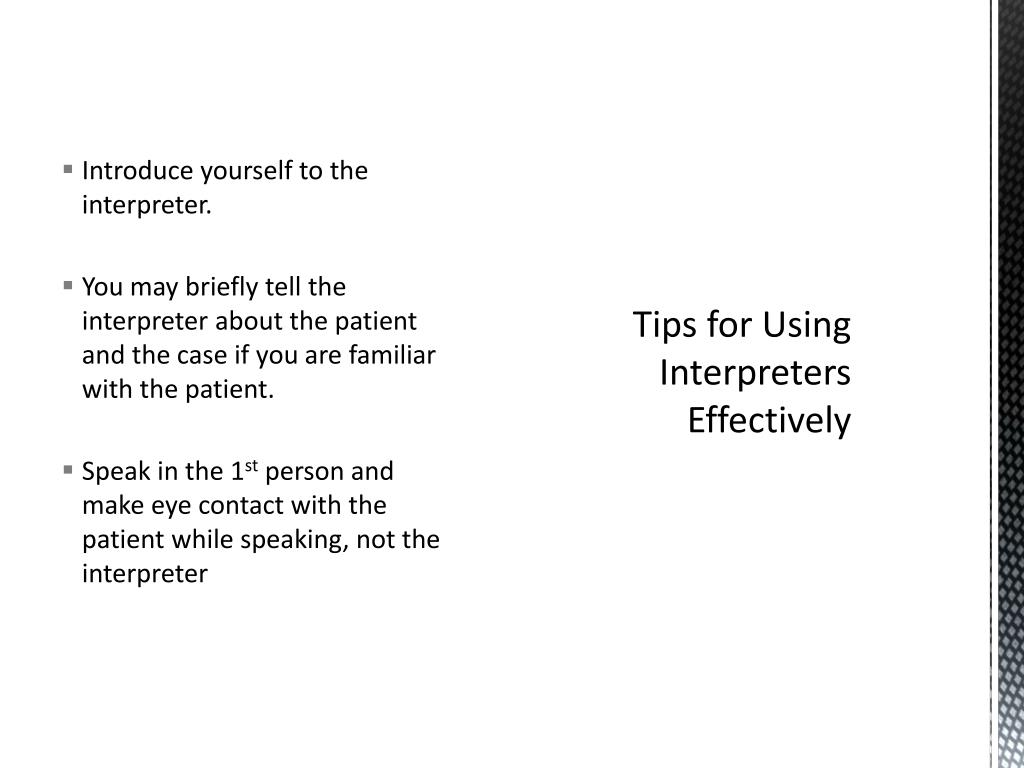 Introduce yourself to the interpreter.