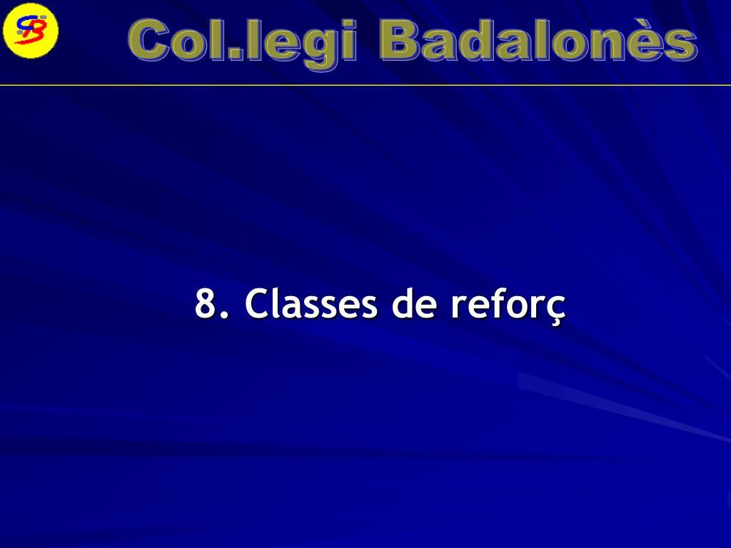 8. Classes de reforç