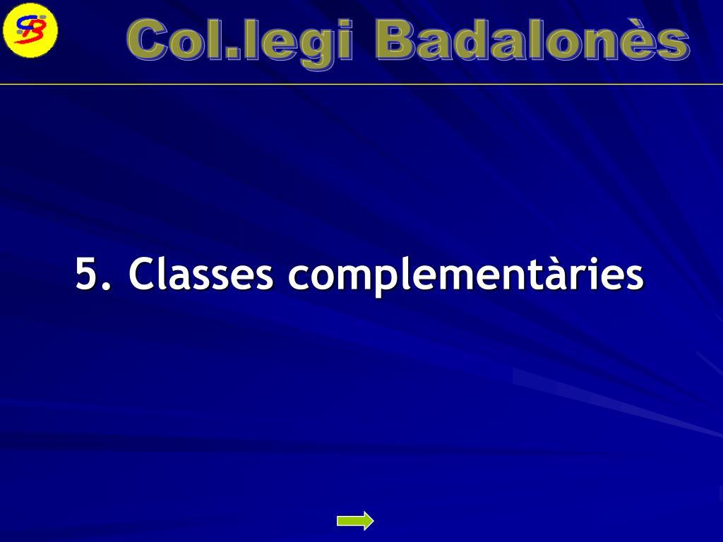 5. Classes complementàries