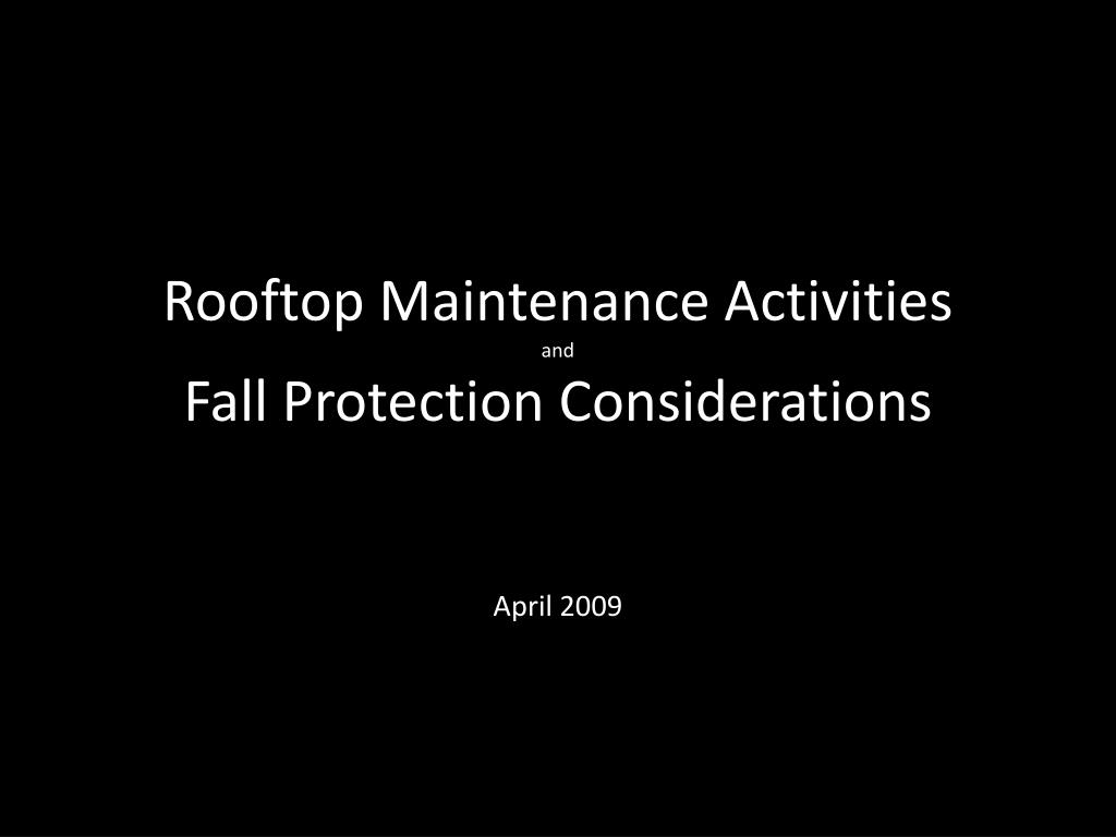 rooftop maintenance activities and fall protection considerations l.