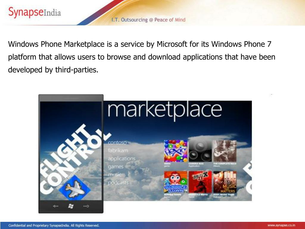 Windows Phone Marketplace is a service by Microsoft for its Windows Phone 7 platform that allows users to browse and download applications that have been developed by third-parties.