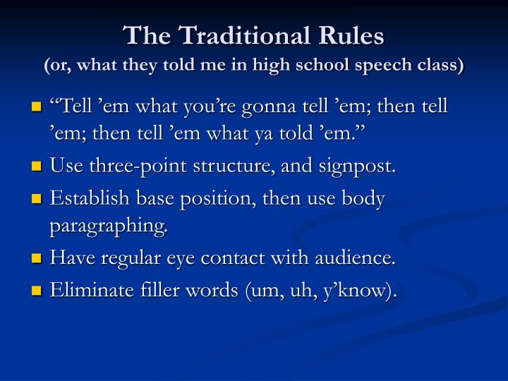 The traditional rules or what they told me in high school speech class