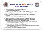 when do we not wear a cap uniform