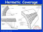 hermetic coverage