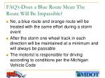 faq s does a blue route mean the route will be impassible