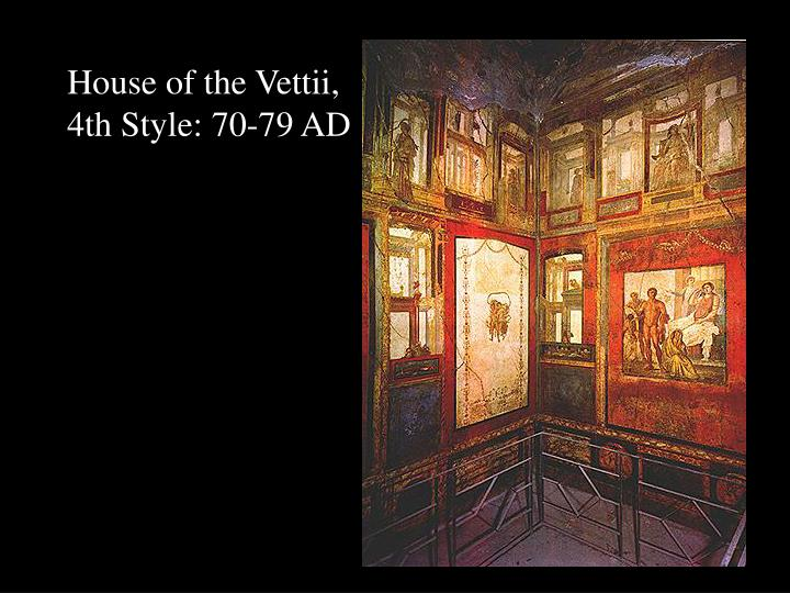House of the vettii 4th style 70 79 ad