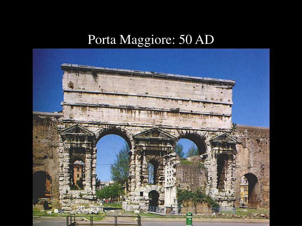 Porta Maggiore: 50 AD
