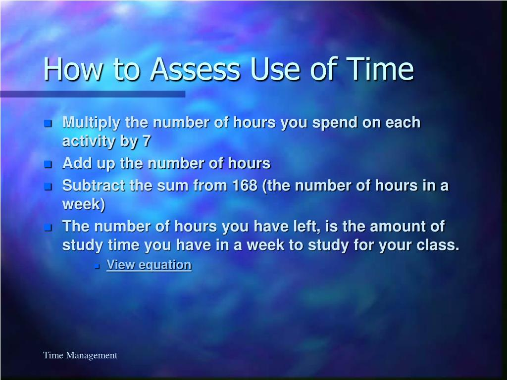 How to Assess Use of Time