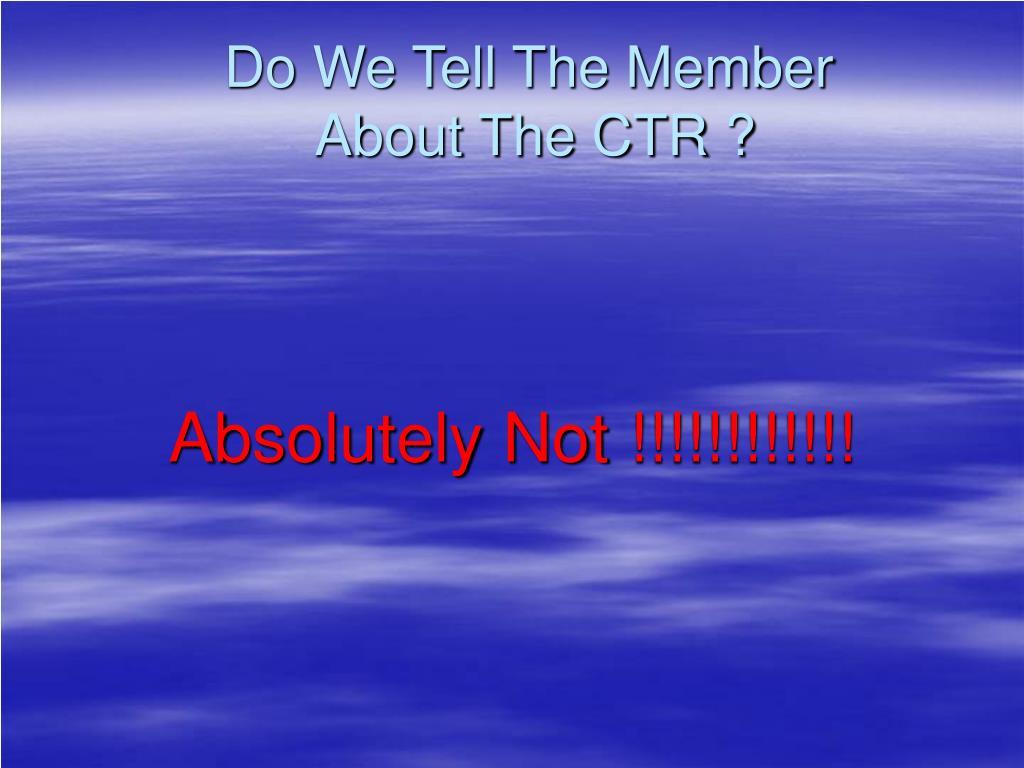 Do We Tell The Member