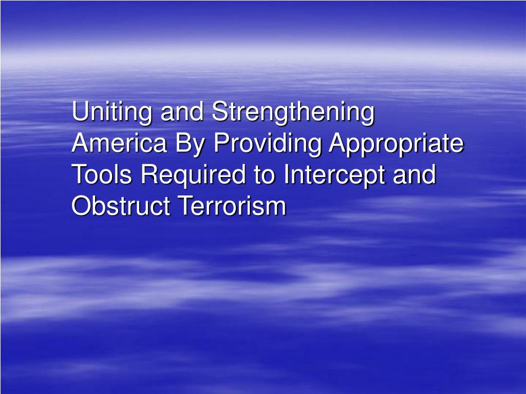Uniting and Strengthening America By Providing Appropriate Tools Required to Intercept and Obstruct Terrorism