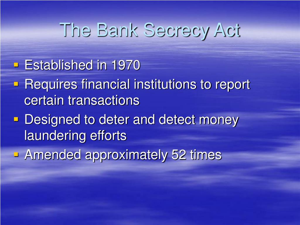 The Bank Secrecy Act