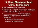 5 road manager road crew technicians
