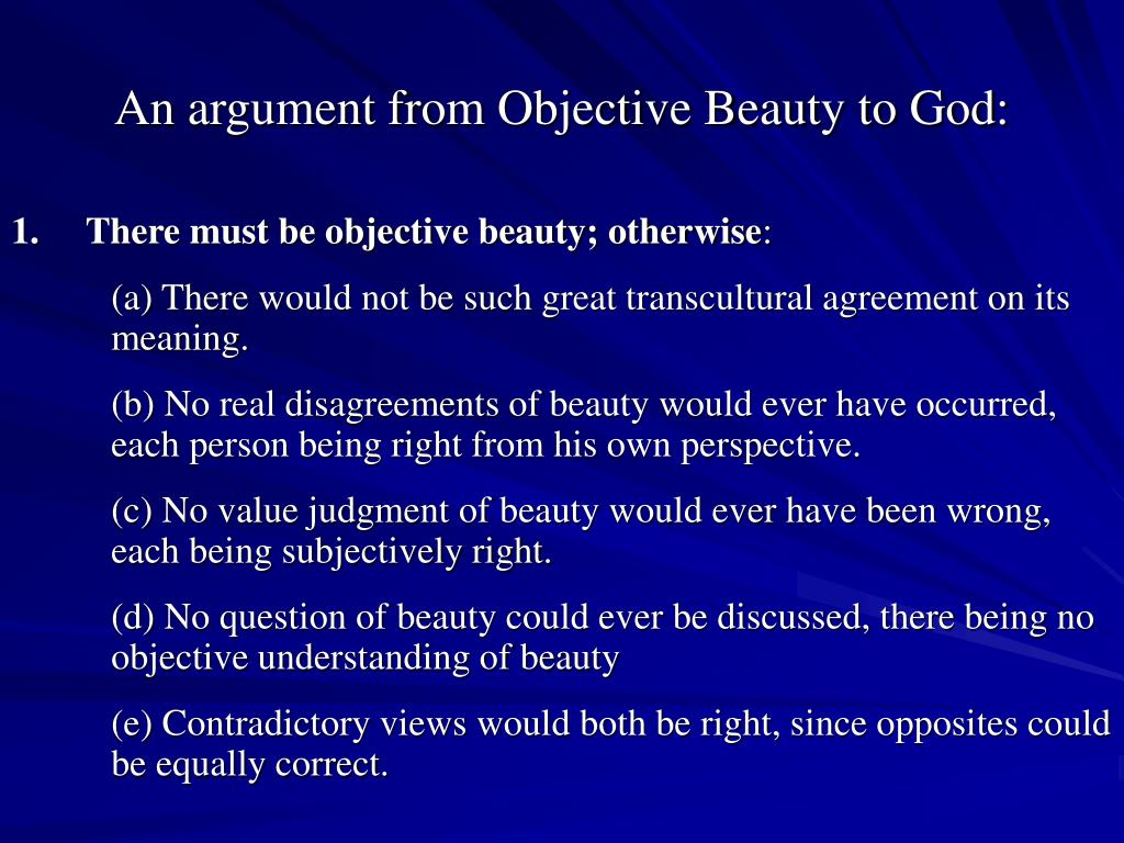 1.There must be objective beauty; otherwise