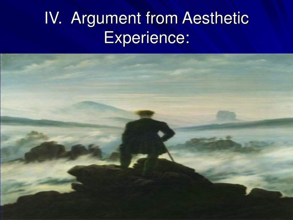 IV.  Argument from Aesthetic Experience: