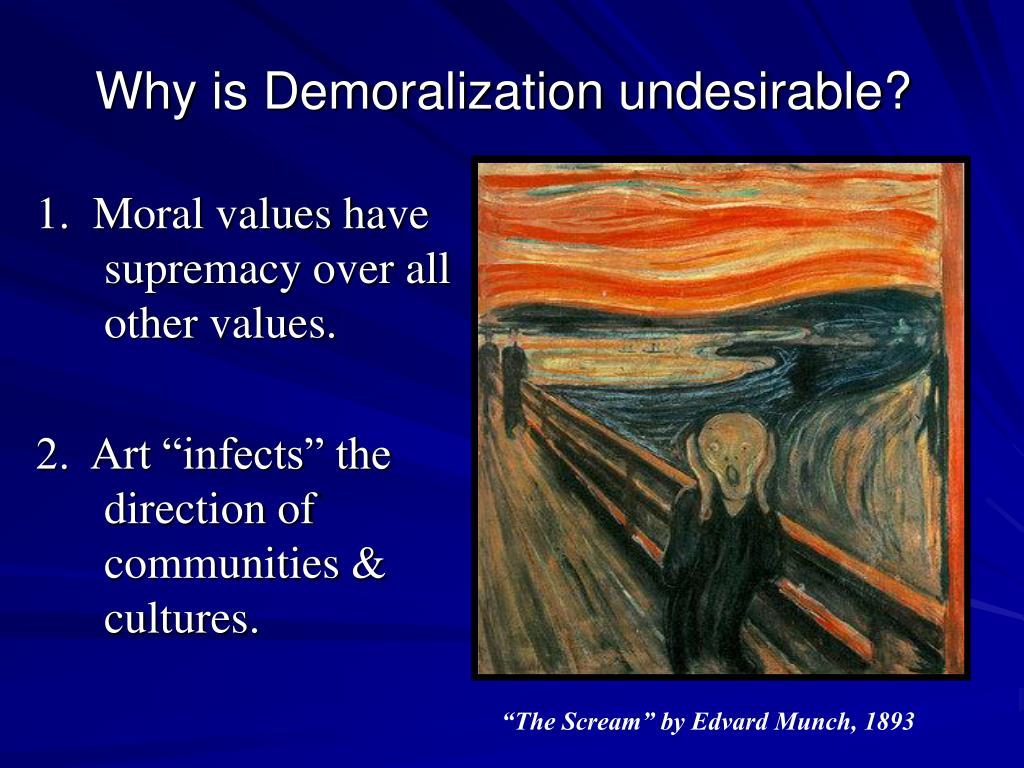 Why is Demoralization undesirable?