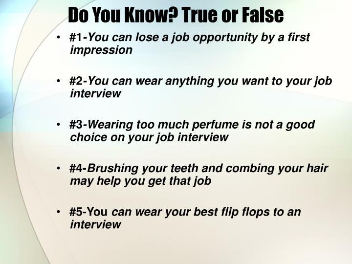 Do you know true or false