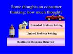 some thoughts on consumer thinking how much thought