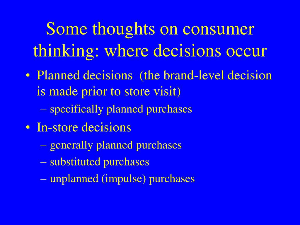 Some thoughts on consumer thinking: where decisions occur