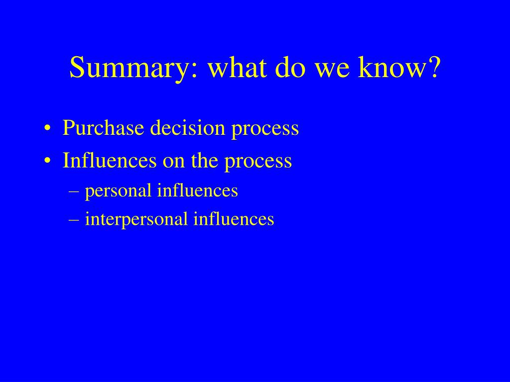 Summary: what do we know?