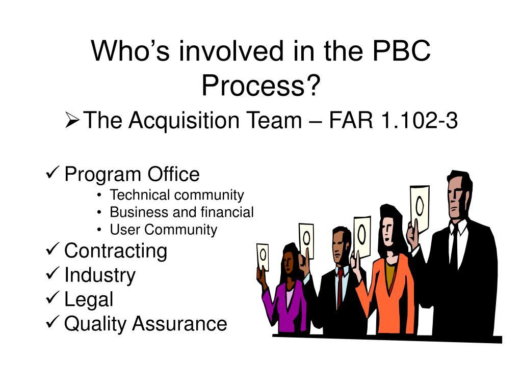 Who's involved in the PBC Process?