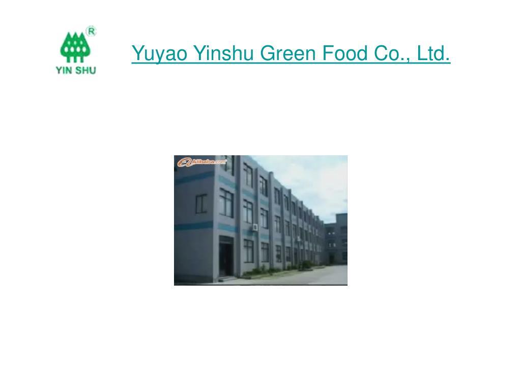 Yuyao Yinshu Green Food Co., Ltd.