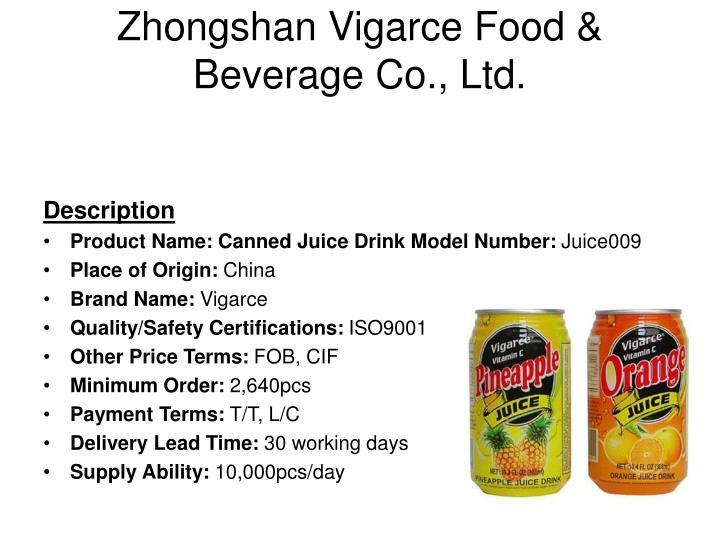 Zhongshan vigarce food beverage co ltd