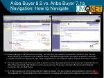 ariba buyer 8 2 vs ariba buyer 7 1a navigation how to navigate