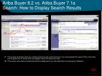 ariba buyer 8 2 vs ariba buyer 7 1a search how to display search results