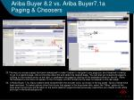 ariba buyer 8 2 vs ariba buyer7 1a paging choosers