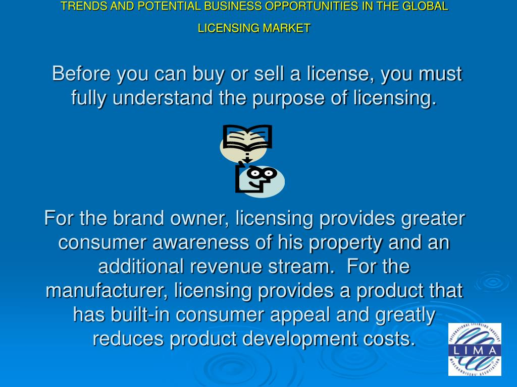 TRENDS AND POTENTIAL BUSINESS OPPORTUNITIES IN THE GLOBAL LICENSING MARKET