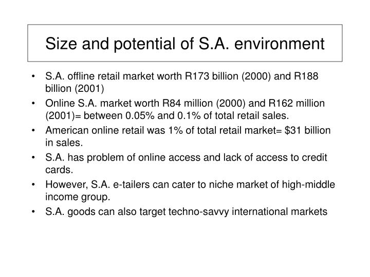 Size and potential of s a environment