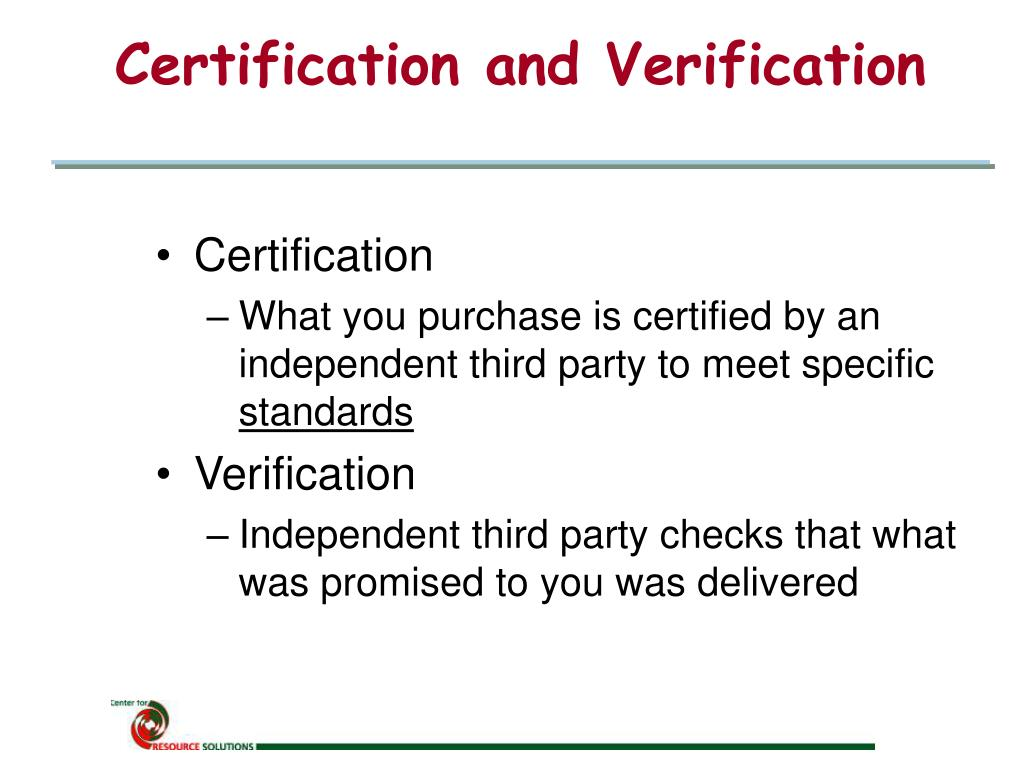 Certification and Verification