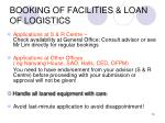 booking of facilities loan of logistics