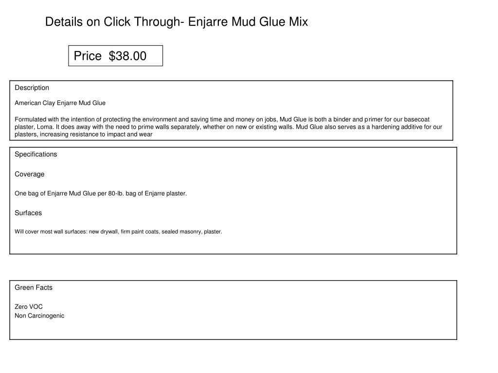 Details on Click Through- Enjarre Mud Glue Mix