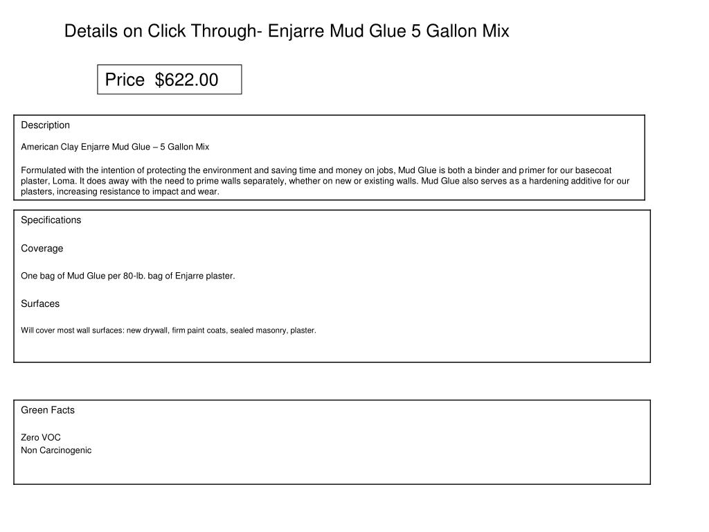 Details on Click Through- Enjarre Mud Glue 5 Gallon Mix