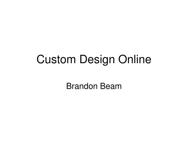 Custom design online