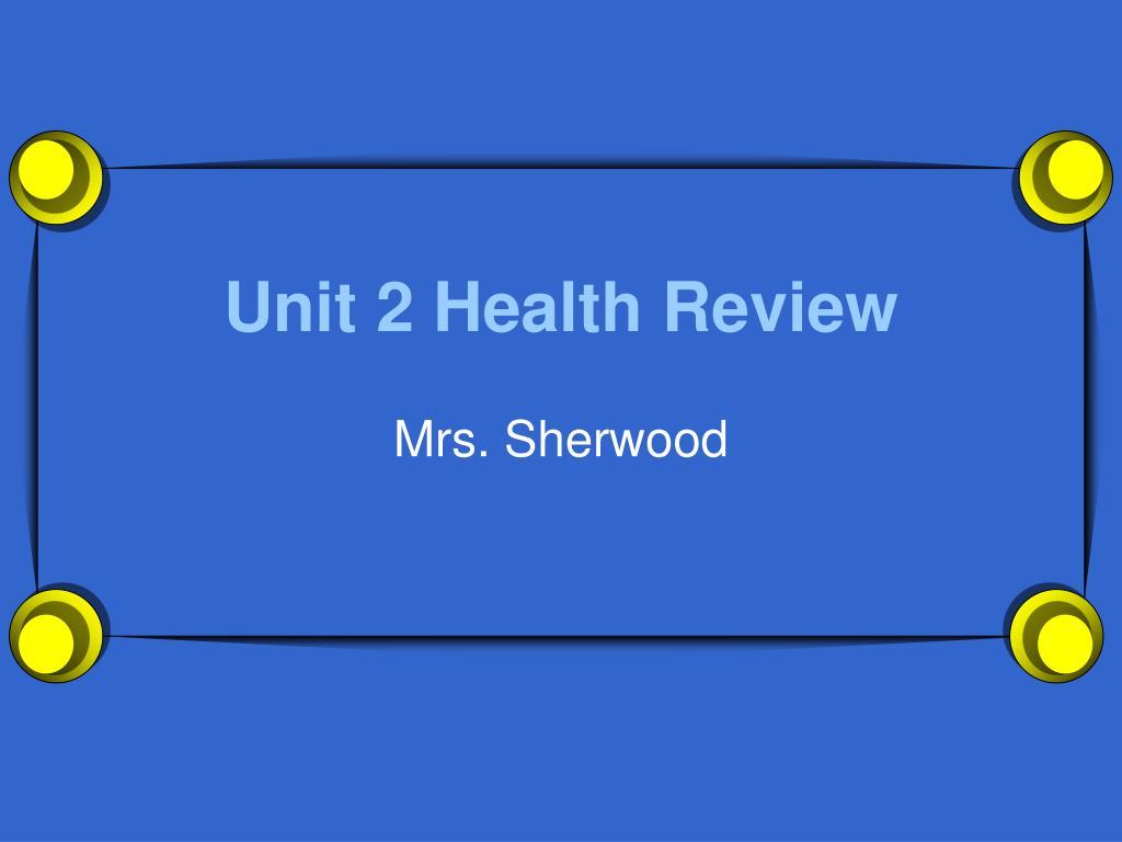 unit 2 health review l.
