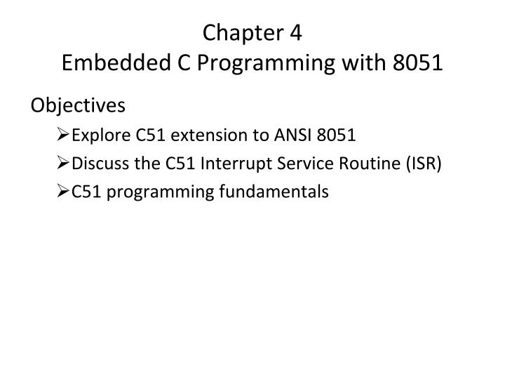 chapter 4 embedded c programming with 8051 n.