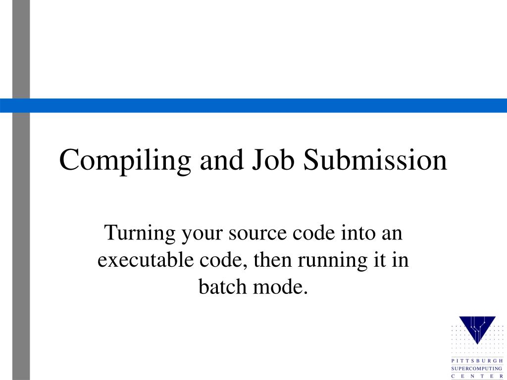 compiling and job submission l.