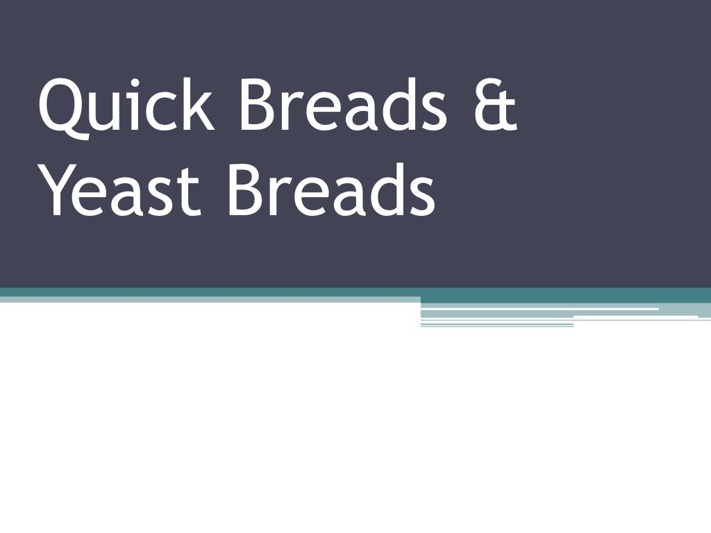 quick breads yeast breads l.