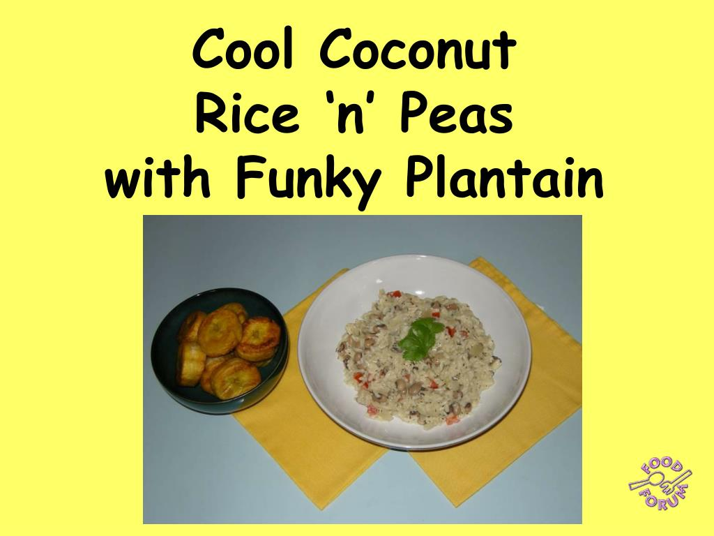 cool coconut rice n peas with funky plantain l.