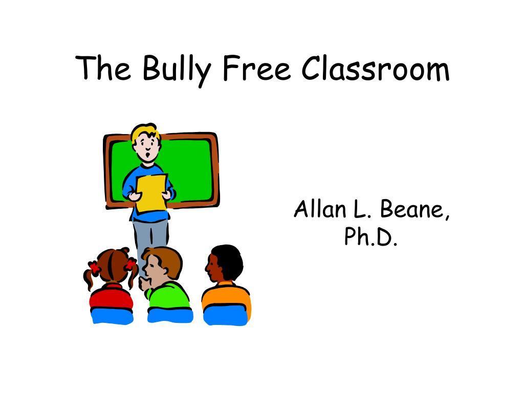 the bully free classroom l.