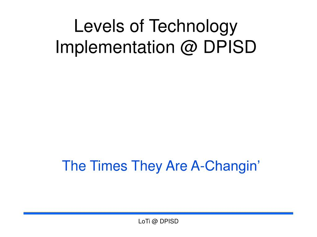 levels of technology implementation @ dpisd l.